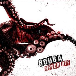 Houba – Never off