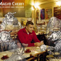 Magyd Cherfi – Pas en vivant avec son chien
